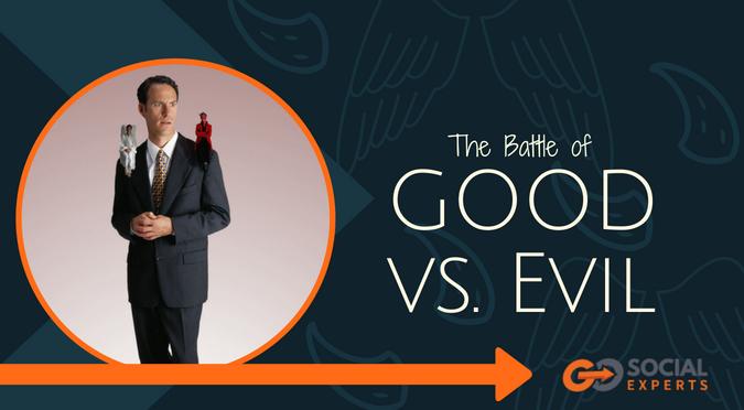 The Battle of Good vs. Evil