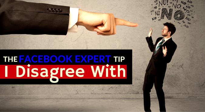 Facebook Expert Tip I Disagree WIth