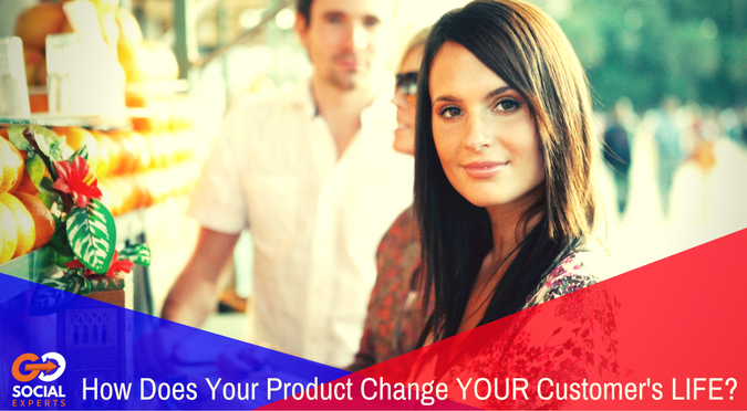 Product change your customer's life
